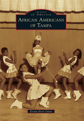 Click for more detail about African Americans of Tampa (Images of America) by Ersula Knox Odom