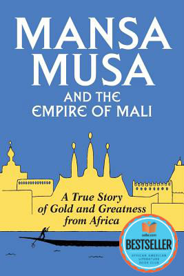 Click for more detail about Mansa Musa and the Empire of Mali by P. James Oliver