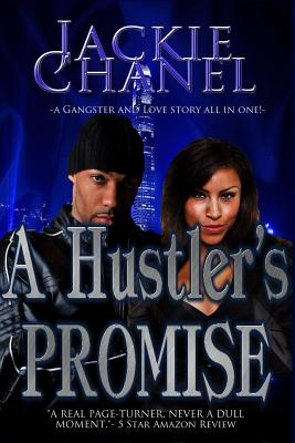 Click for more detail about A Hustler's Promise by Jackie Chanel