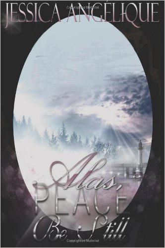 Click for more detail about Alas Peace Be Still by Jessica Angelique