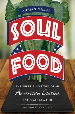 Click to go to detail page for Soul Food: The Surprising Story Of An American Cuisine, One Plate At A Time