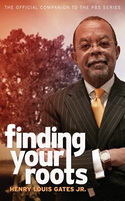 Click for more detail about Finding Your Roots: The Official Companion To The Pbs Series by Henry Louis Gates, Jr.