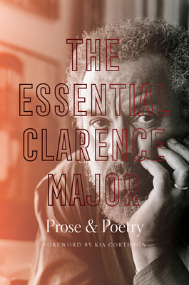 Book Cover The Essential Clarence Major: Prose and Poetry by Clarence Major