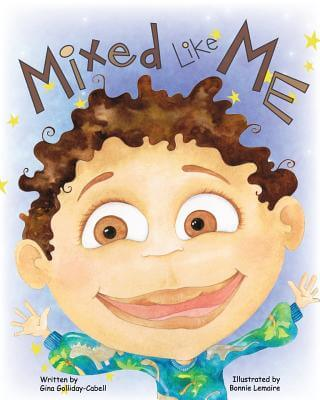 Click for more detail about Mixed Like Me by Gina Golliday-Cabell