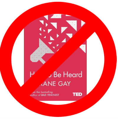 Click for more detail about How to be Heard (Ted 2 Series) by Roxane Gay