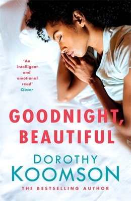 Click for more detail about Goodnight, Beautiful by Dorothy Koomson