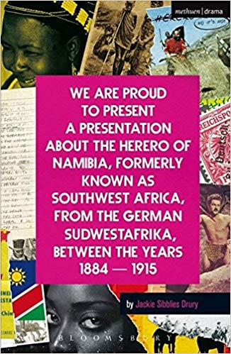 Book Cover We Are Proud to Present a Presentation about the Herero of Namibia, Formerly Known as Southwest Africa, from the German Sudwestafrika, Between the Yea by Jackie Sibblies Drury