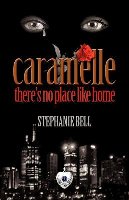 Click for more detail about Caramelle: There's No Place Like Home by Stephanie Renee Bell