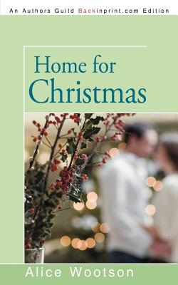 Click for more detail about Home for Christmas by Alice Wootson