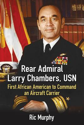 Click for a larger image of Rear Admiral Larry Chambers, USN: First African American to Command an Aircraft Carrier