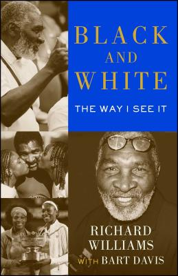 Book Cover Black and White: The Way I See It by Richard Williams