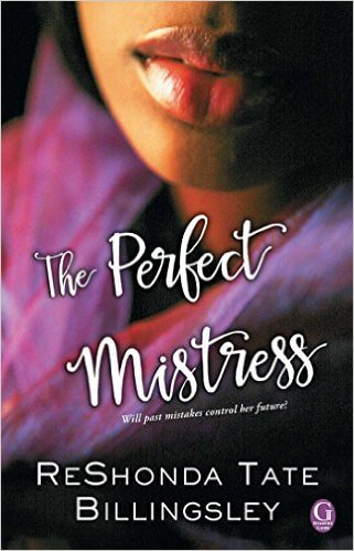 Click for more detail about The Perfect Mistress by ReShonda Tate Billingsley