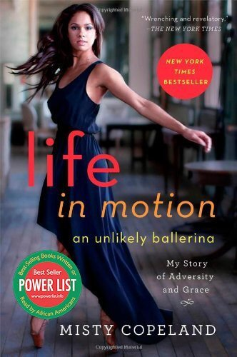 Click for more detail about Life in Motion: An Unlikely Ballerina by Misty Copeland