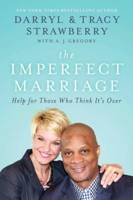 Click for more detail about The Imperfect Marriage: Help For Those Who Think It's Over by Tracy Strawberry and Darryl Strawberry