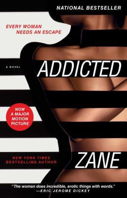 Click for more detail about Addicted: A Novel by Zane