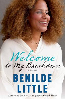 Click for more detail about Welcome To My Breakdown: A Memoir by Benilde Little