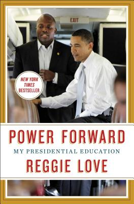 Click to go to detail page for Power Forward: My Presidential Education