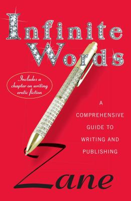 Click for more detail about Zane's Infinite Words: A Comprehensive Guide To Writing And Publishing by Zane