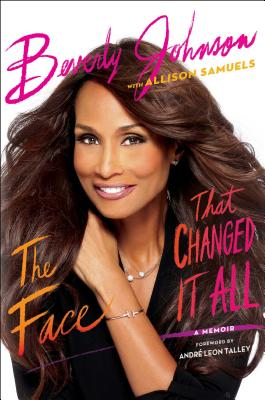 Click for more detail about The Face That Changed It All: A Memoir by Beverly Johnson
