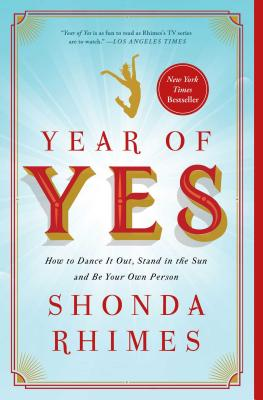 Discover other book in the same category as Year of Yes: How to Dance It Out, Stand In the Sun and Be Your Own Person by Shonda Rhimes
