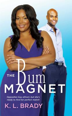 Click for more detail about The Bum Magnet by K. L. Brady