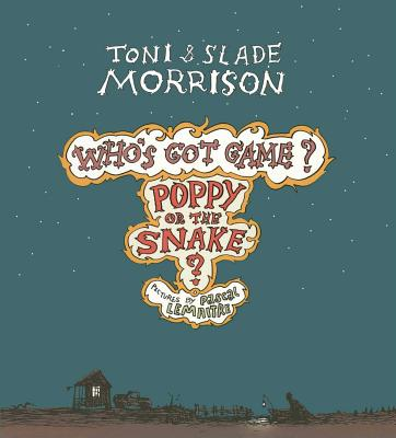 Click for more detail about Poppy or the Snake? (Who's Got Game?) by Toni Morrison and Slade Morrison