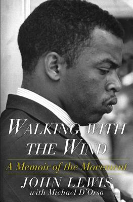 Click for more detail about Walking with the Wind: A Memoir of the Movement (Reissue) by John Lewis and Michael D'Orso