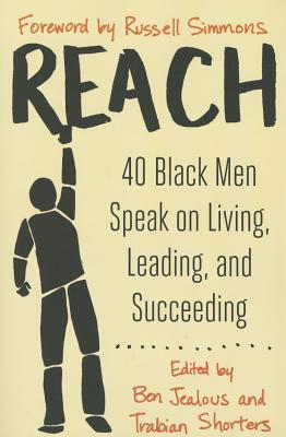 Click for a larger image of Reach: 40 Black Men Speak On Living, Leading, And Succeeding