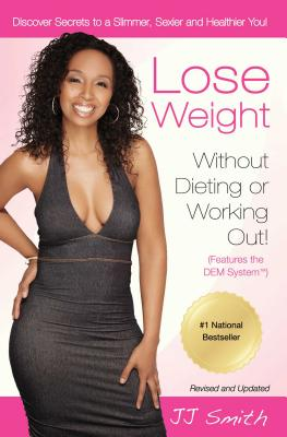 Click for a larger image of Lose Weight Without Dieting or Working Out: Discover Secrets to a Slimmer, Sexier, and Healthier You