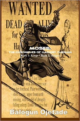 Click for more detail about Moses: The Chronicles of Harriet Tubman (Books 1 & 2) by Balogun Ojetade