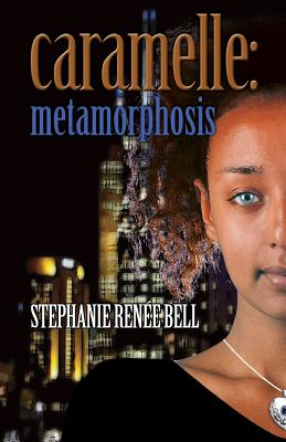 Click for more detail about Caramelle: Metamorphosis (Volume 2) by Stephanie Renee Bell