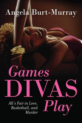 Click for more detail about Games Divas Play (A Diva Mystery Novel) by Angela Burt-Murray