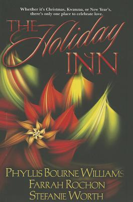 Click for more detail about The Holiday Inn by Phyllis Bourne Williams, Farrah Rochon, and Stefanie Worth