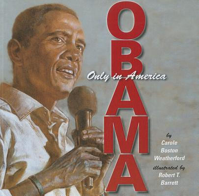 Click for more detail about Obama: Only in America by Carole Boston Weatherford