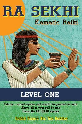 Click for more detail about Ra Sekhi Kemetic Reiki: Level 1 by Kajara Nia Yaa Nebthet