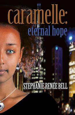Click for more detail about Caramelle: Eternal Hope (Volume 3) by Stephanie Renee Bell