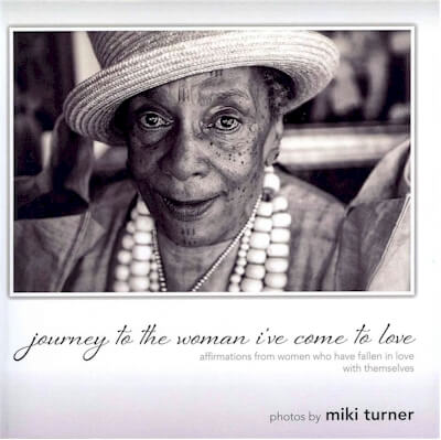 Click for more detail about Journey To The Woman I've Come To Love: Affirmations From Women Who Have Fallen In Love--With Themselves (Volume 1) by Miki Turner