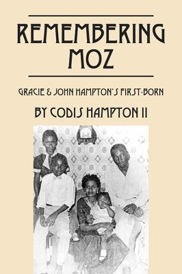 Click for more detail about Remembering Moz, Gracie & John Hampton's First-Born by Codis Hampton II