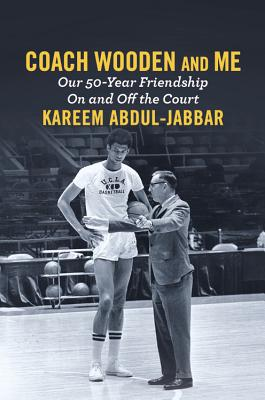 Click for more detail about Coach Wooden and Me: Our 50-Year Friendship On and Off the Court by Kareem Abdul-Jabbar
