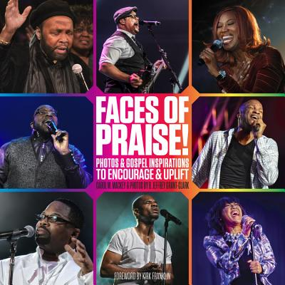 Book Cover Faces of Praise!: Photos and Gospel Inspirations to Encourage and Uplift by Carol Mackey