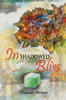 Click for more detail about In Shadowed Bliss by Alexander Andrews