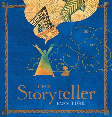 Click for more detail about The Storyteller by Evan Turk