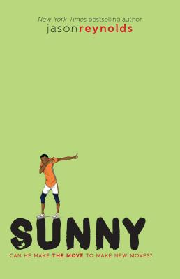 Click for more detail about Sunny: Can He Make the Move to Make New Moves? by Jason Reynolds
