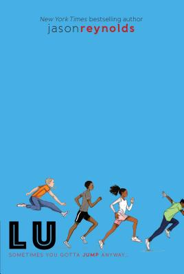Click for more detail about Lu: Sometimes You Gotta Jump Anyway… by Jason Reynolds