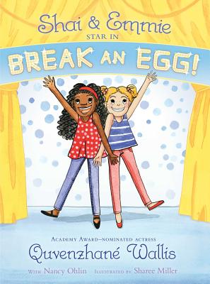 Click for more detail about Shai & Emmie Star in Break an Egg! (A Shai & Emmie Story) by Quvenzhané Wallis