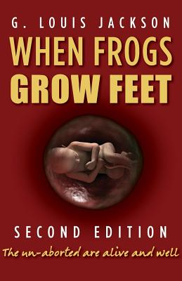 Click for more detail about When Frogs Grow Feet by G. Louis Jackson