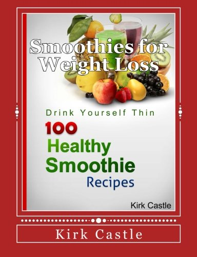 Click for more detail about 100 Healthy Smoothie Recipes by Kirk Castle