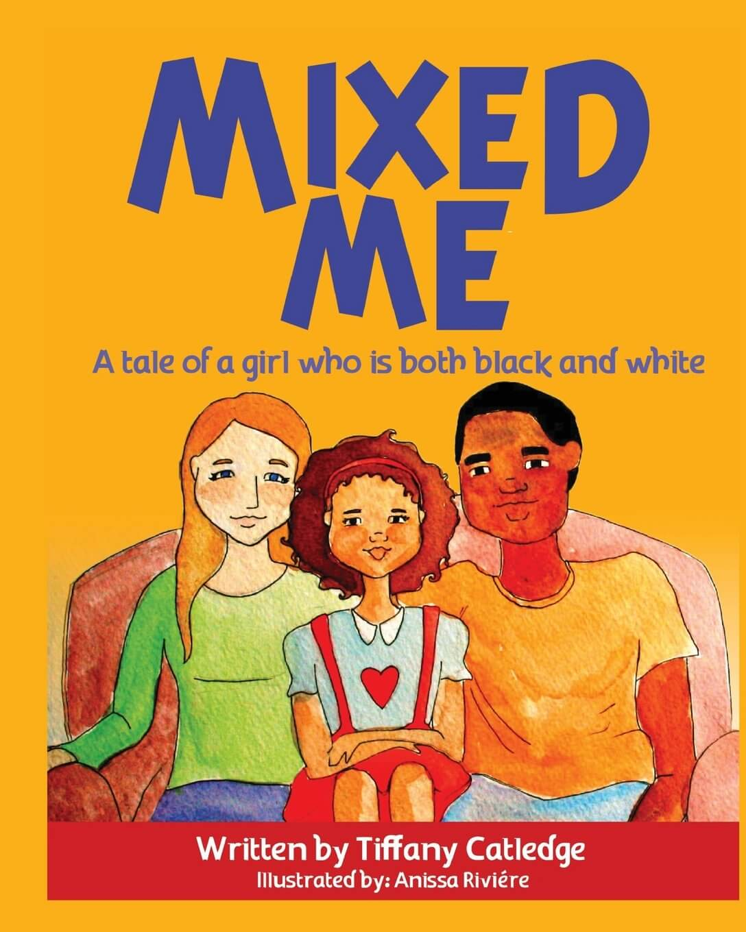 Click for more detail about Mixed Me: A tale of a girl who is both black and white by Tiffany Catledge and Anissa Riviere
