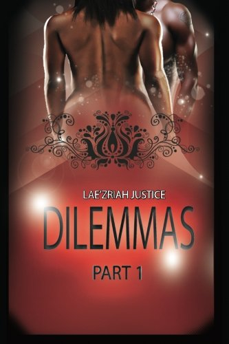 Click for more detail about Dilemmas by Lae'Zriah Justice