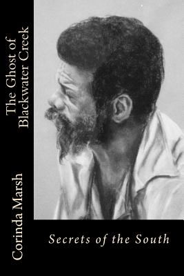 Book Cover The Ghost of Blackwater Creek: Secrets of the South by Corinda Pitts Marsh